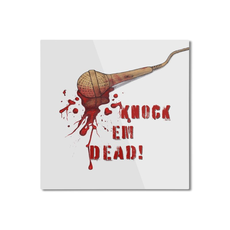 Knock Em Dead! Home Mounted Aluminum Print by Andrea Snider's Artist Shop