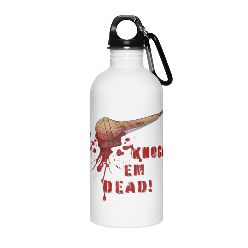 Knock Em Dead! Accessories Water Bottle by Andrea Snider's Artist Shop
