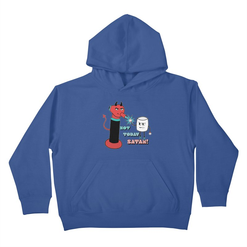 Not Today Satan! Kids Pullover Hoody by Andrea Snider's Artist Shop
