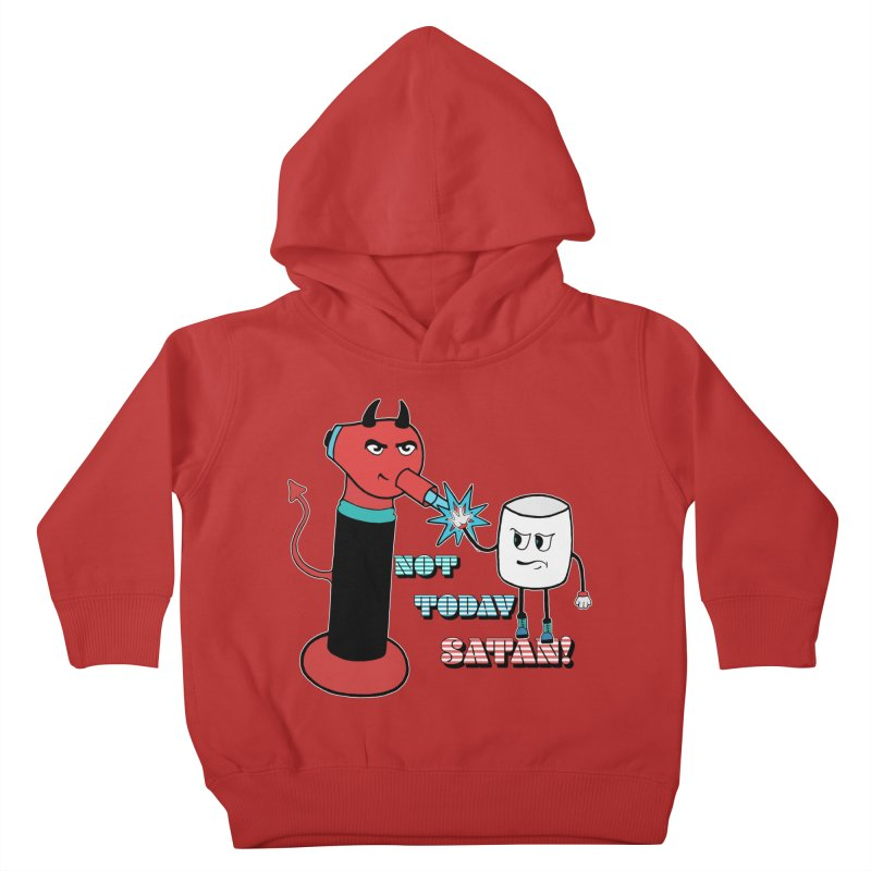 Not Today Satan! Kids Toddler Pullover Hoody by Andrea Snider's Artist Shop