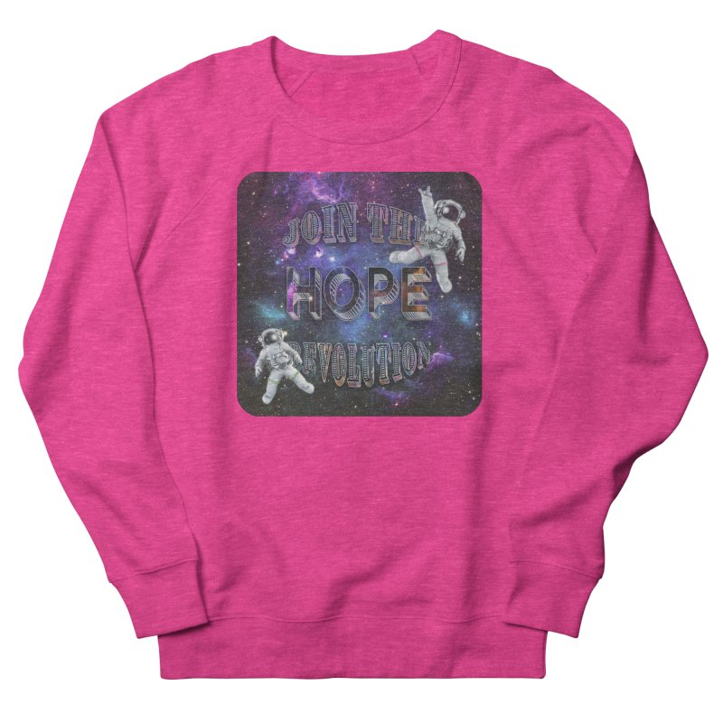 Hope Revolution. Women's French Terry Sweatshirt by Andrea Snider's Artist Shop