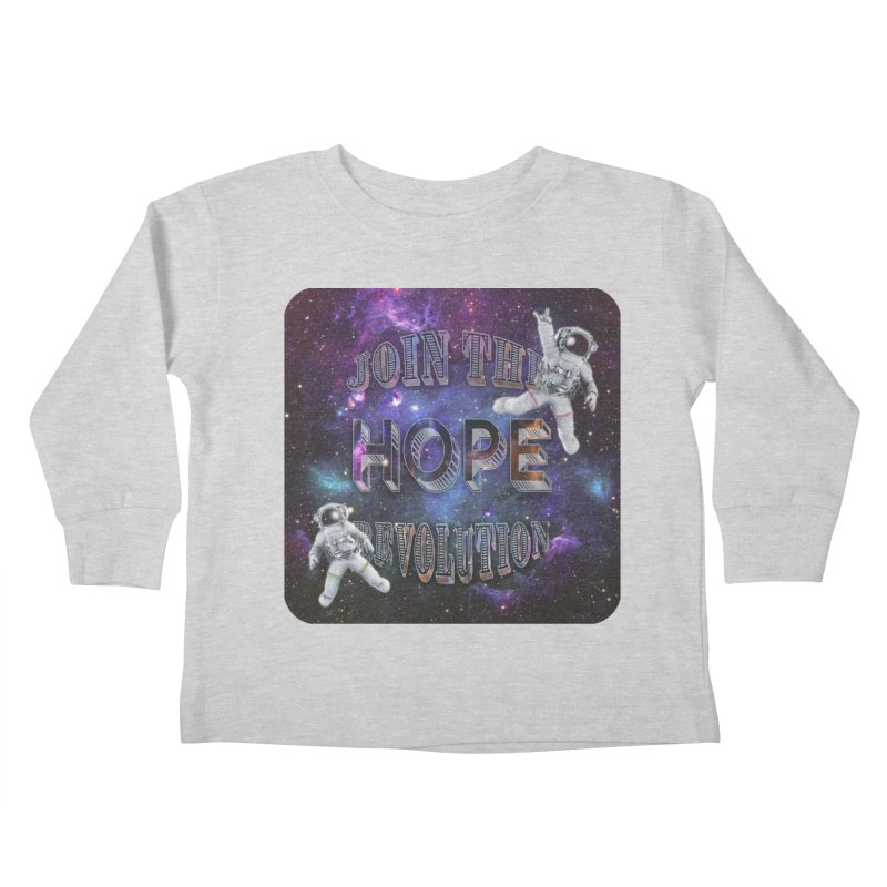 Hope Revolution. Kids Toddler Longsleeve T-Shirt by Andrea Snider's Artist Shop