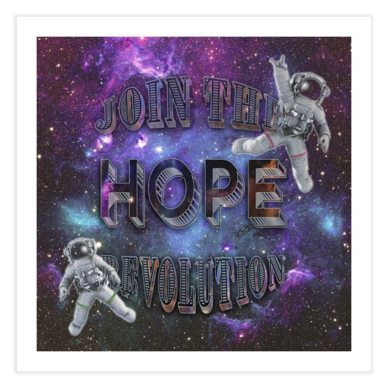 Hope Revolution. Home Fine Art Print by Andrea Snider's Artist Shop