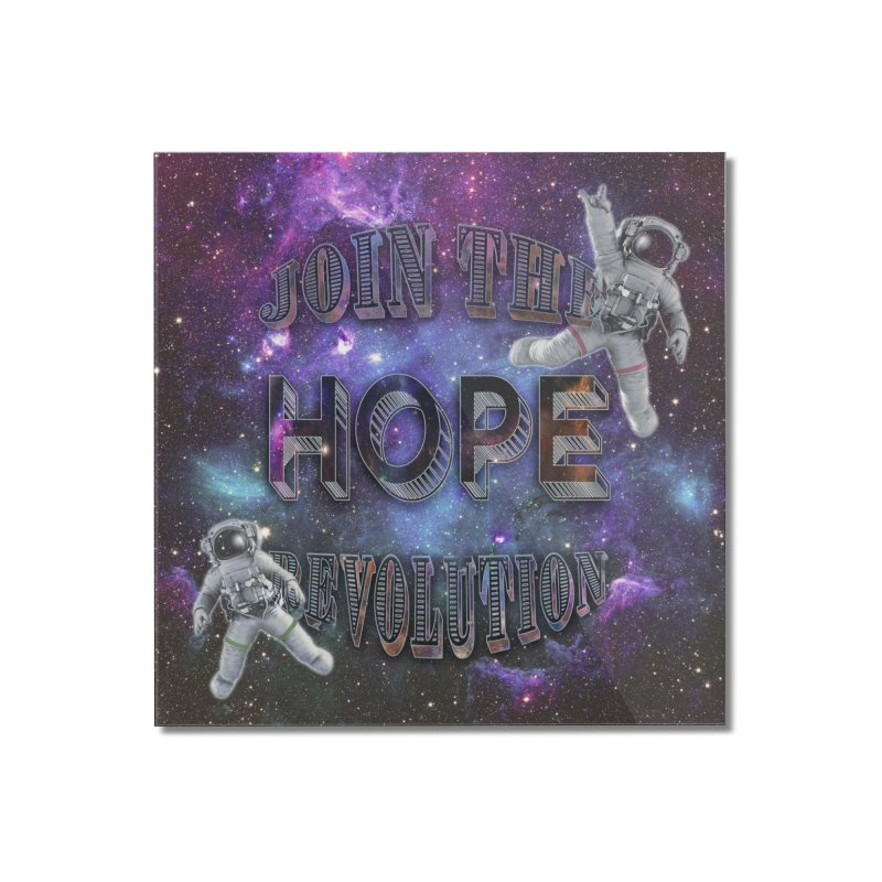 Hope Revolution. Home Mounted Acrylic Print by Andrea Snider's Artist Shop