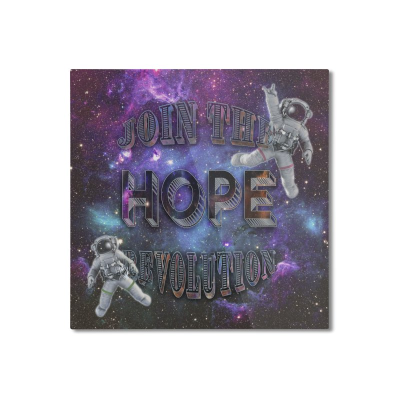 Hope Revolution. Home Mounted Aluminum Print by Andrea Snider's Artist Shop
