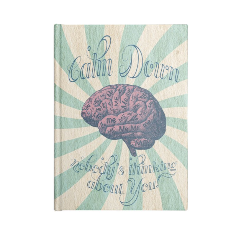 Calm Down. Accessories Blank Journal Notebook by Andrea Snider's Artist Shop