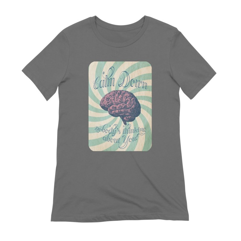 Calm Down. Women's T-Shirt by Andrea Snider's Artist Shop