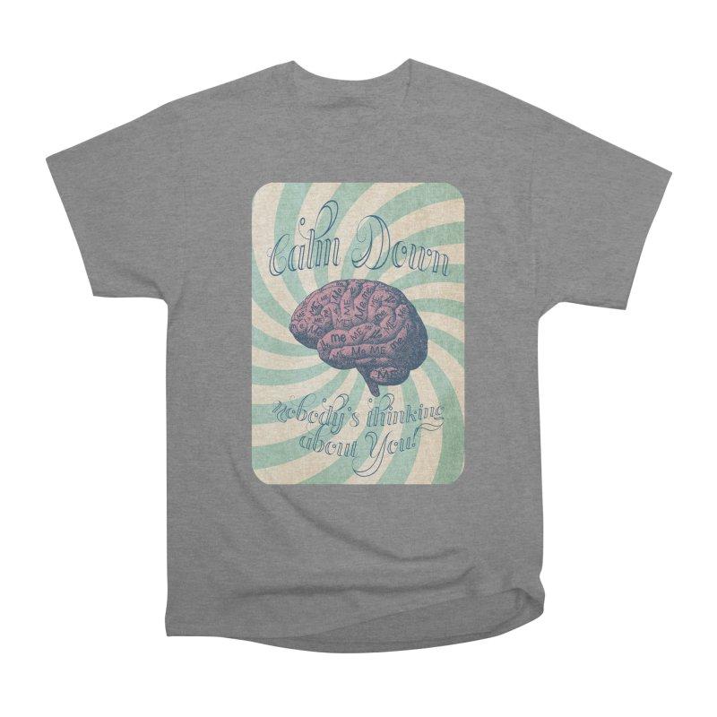 Calm Down. Women's Heavyweight Unisex T-Shirt by Andrea Snider's Artist Shop