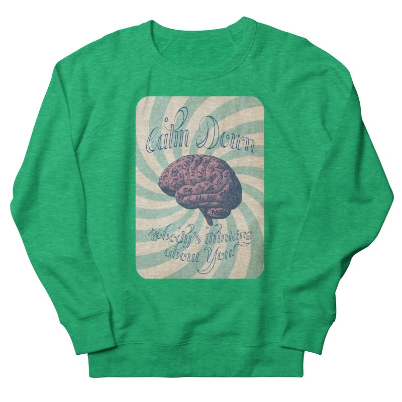 Calm Down. Women's French Terry Sweatshirt by Andrea Snider's Artist Shop