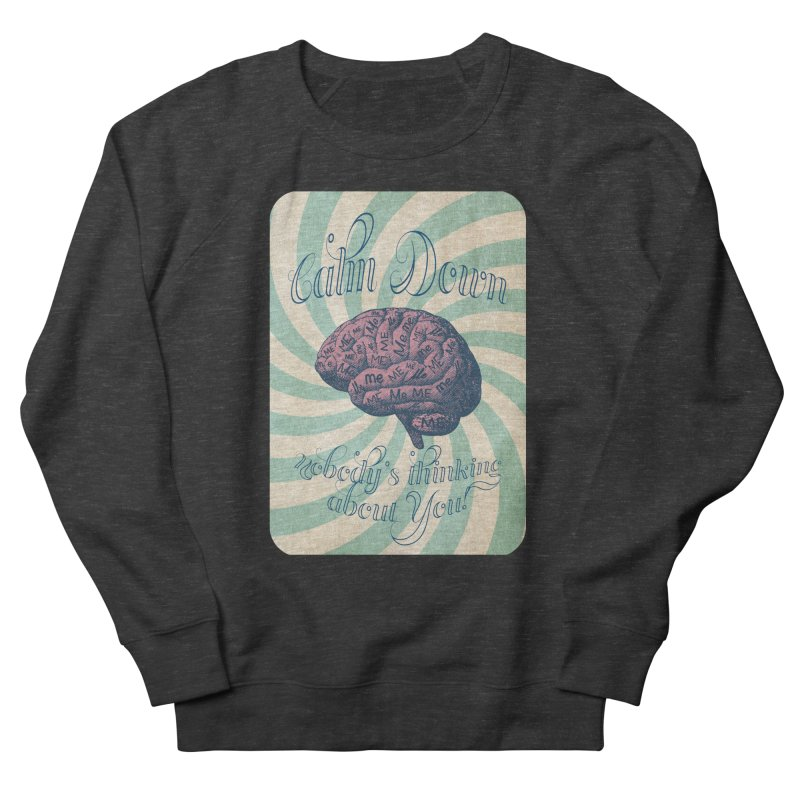 Calm Down. Men's French Terry Sweatshirt by Andrea Snider's Artist Shop