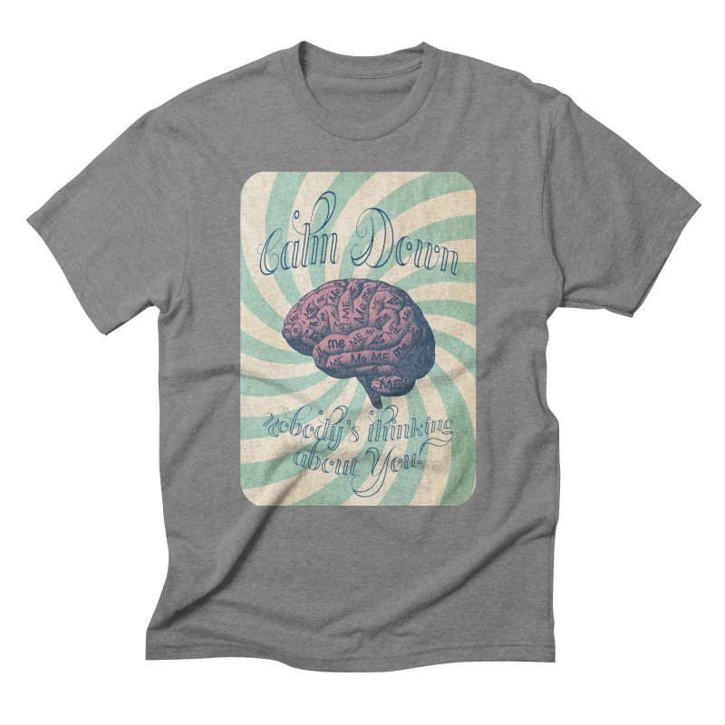 Calm Down. Men's Triblend T-Shirt by Andrea Snider's Artist Shop