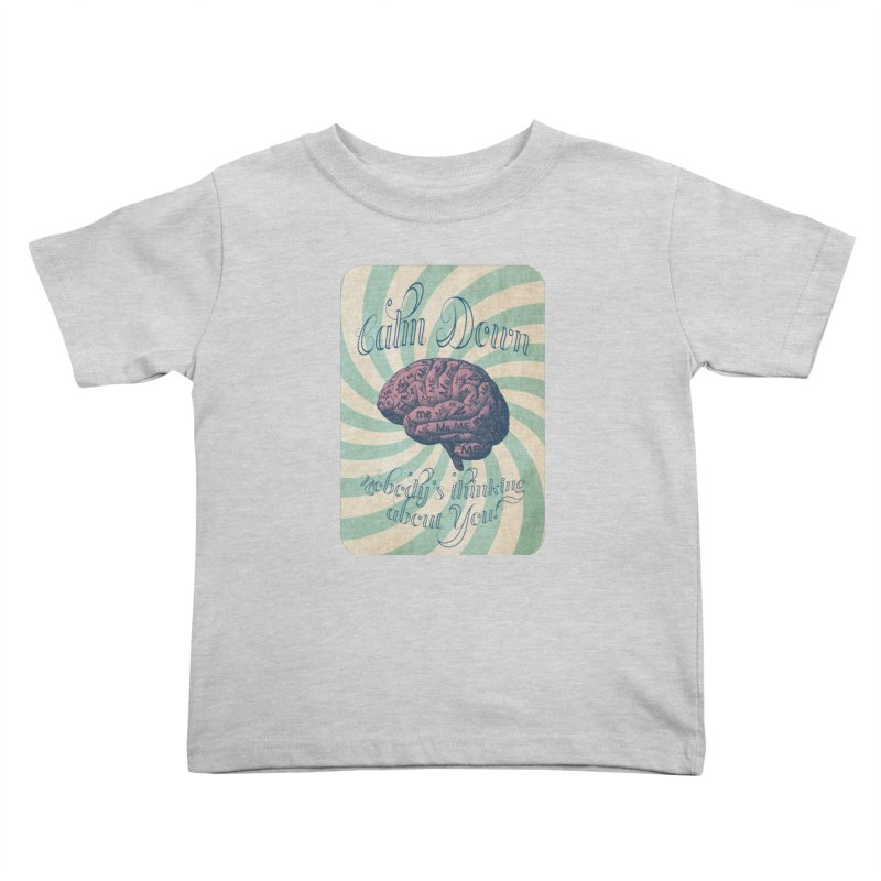 Calm Down. Kids Toddler T-Shirt by Andrea Snider's Artist Shop