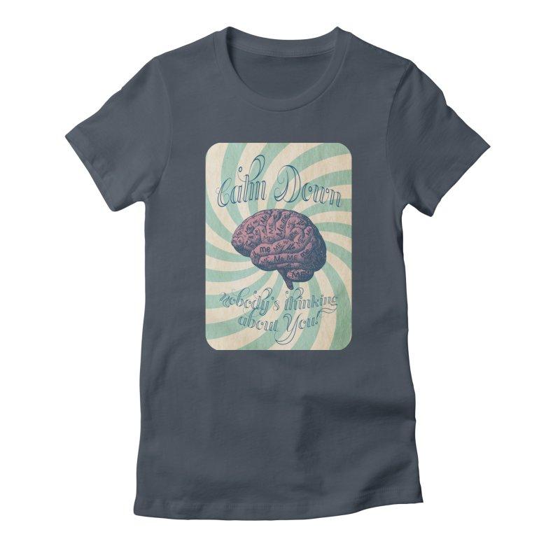 Calm Down. Women's T-Shirt by Andrea Snider's Artist Shop