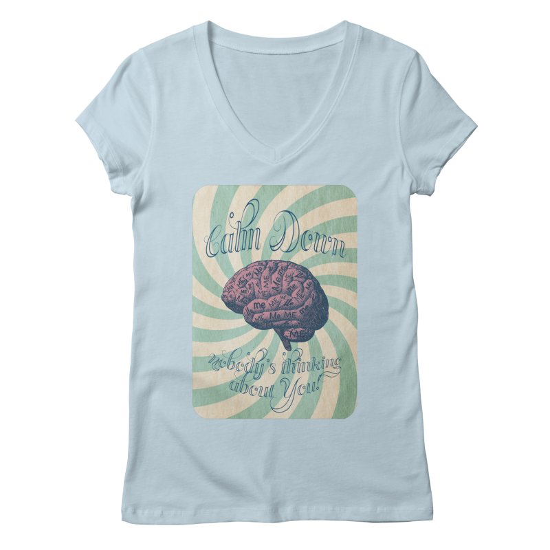 Calm Down. Women's V-Neck by Andrea Snider's Artist Shop