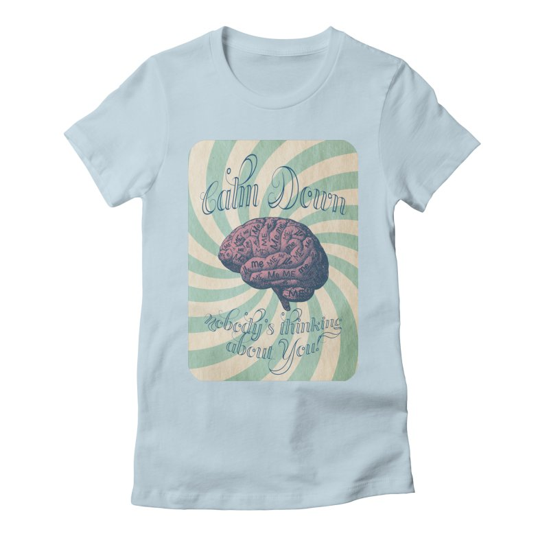 Calm Down. Women's Fitted T-Shirt by Andrea Snider's Artist Shop