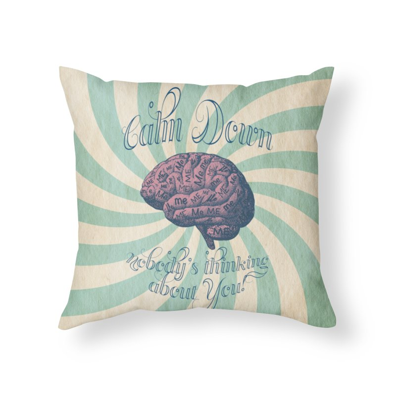 Calm Down. Home Throw Pillow by Andrea Snider's Artist Shop