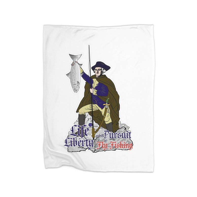 George Washington Life Liberty and the Pursuit of Fly Fishing Home Blanket by Andrew Cotten's Artist Shop