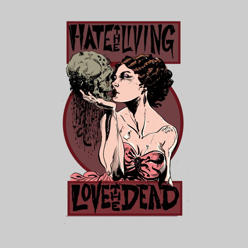 Hate the Living, Love the Dead Men's T-Shirt by Andrew Dorland's Shop of Wonderful Things