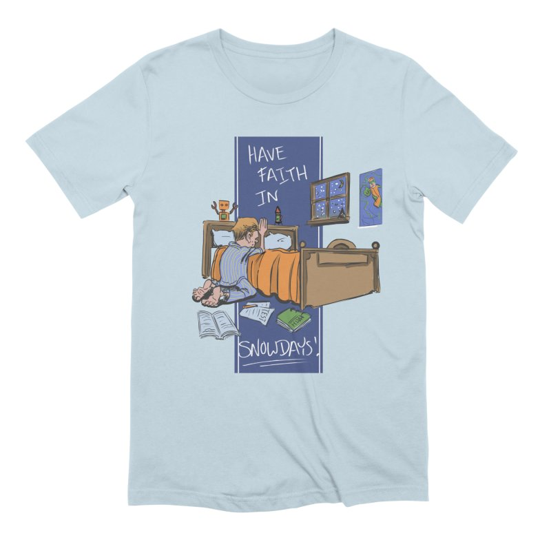 Have Faith in Snowdays Men's T-Shirt by Andrew Dorland's Shop of Wonderful Things
