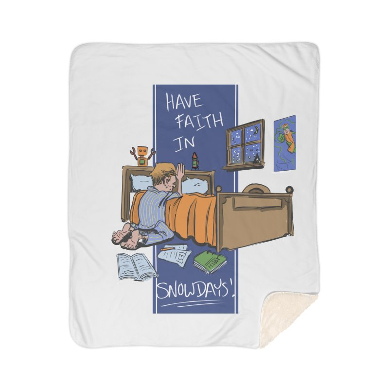 Have Faith in Snowdays Home Sherpa Blanket Blanket by Andrew Dorland's Shop of Wonderful Things