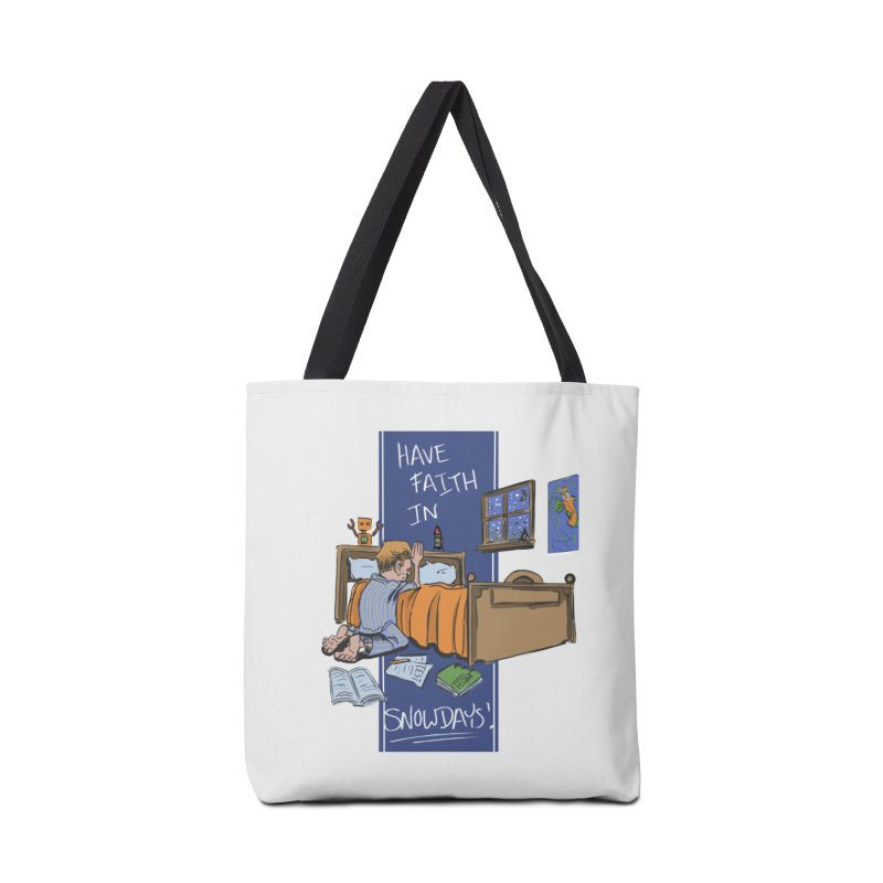 Have Faith in Snowdays Accessories Tote Bag Bag by Andrew Dorland's Shop of Wonderful Things