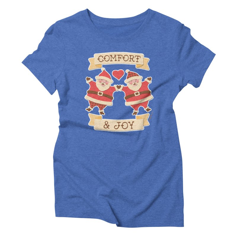 Comfort and Joy Women's Triblend T-Shirt by Andy Bauer's Shop