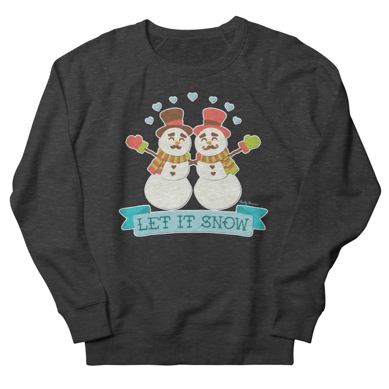 Let It Snow Women's French Terry Sweatshirt by Andy Bauer's Shop