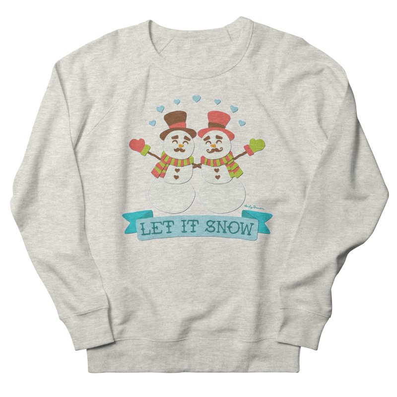 Let It Snow Men's French Terry Sweatshirt by Andy Bauer's Shop