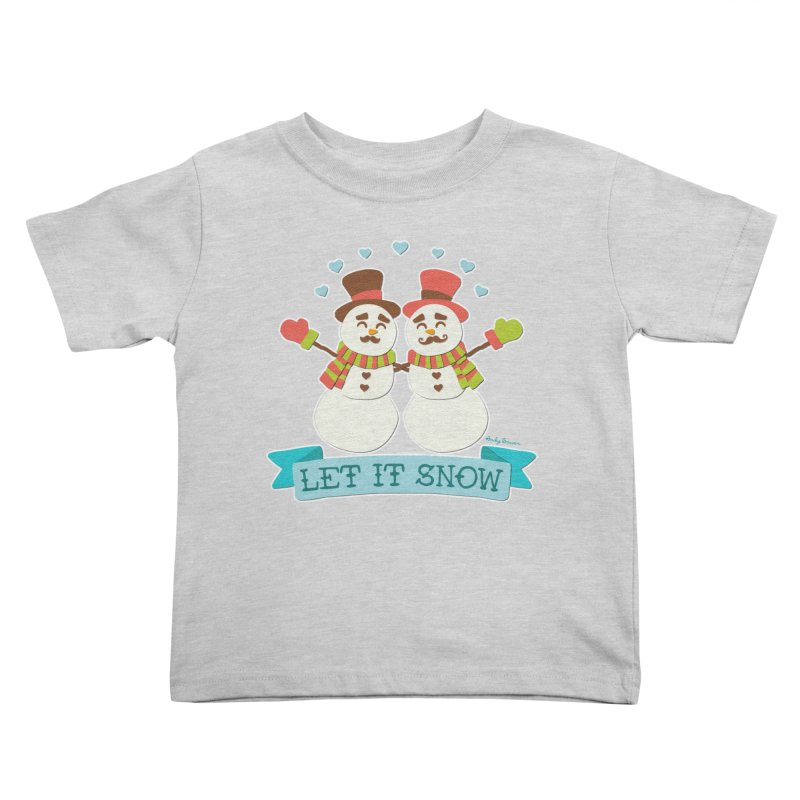 Let It Snow Kids Toddler T-Shirt by Andy Bauer's Shop