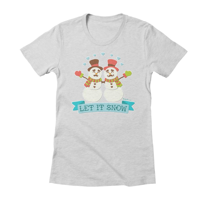 Let It Snow Women's Fitted T-Shirt by Andy Bauer's Shop