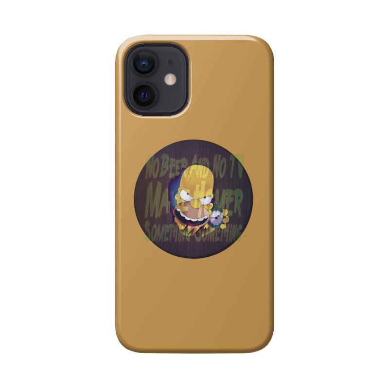 No Beer and No TV Make Homer Something Something... Accessories Phone Case by andyman4213's Artist Shop