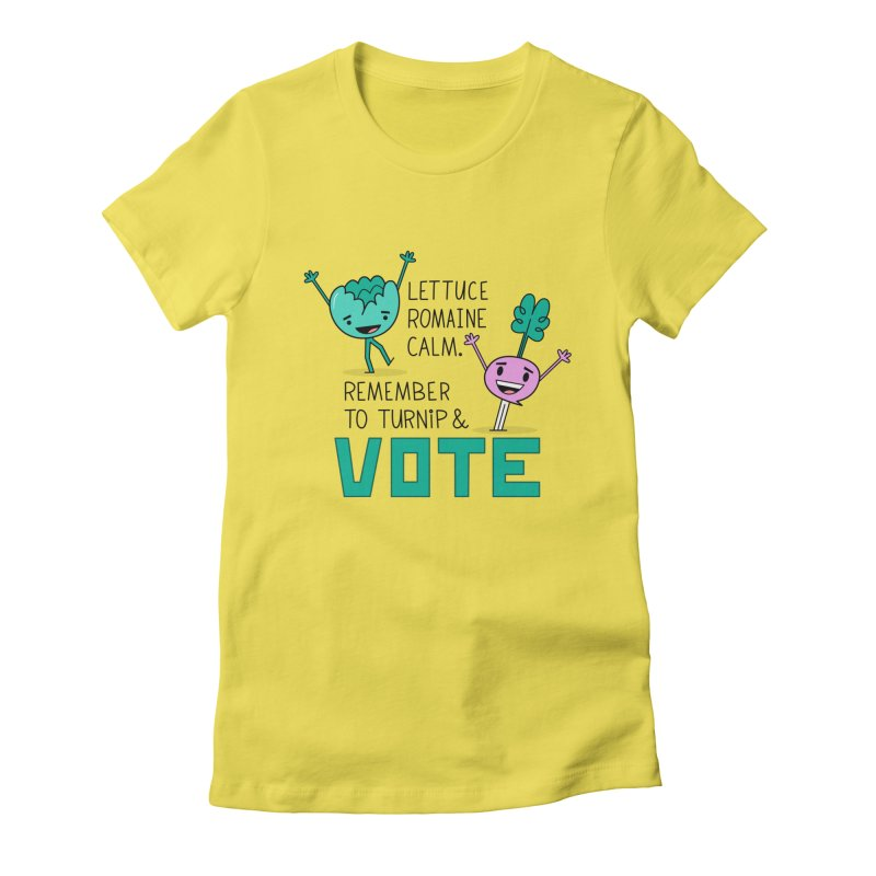 Lettuce, Turnip, and Vote Women's T-Shirt by
