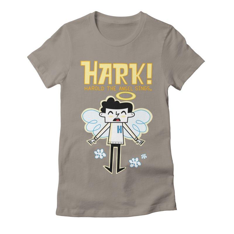 Hark! Harold the Angel Sings. Women's T-Shirt by