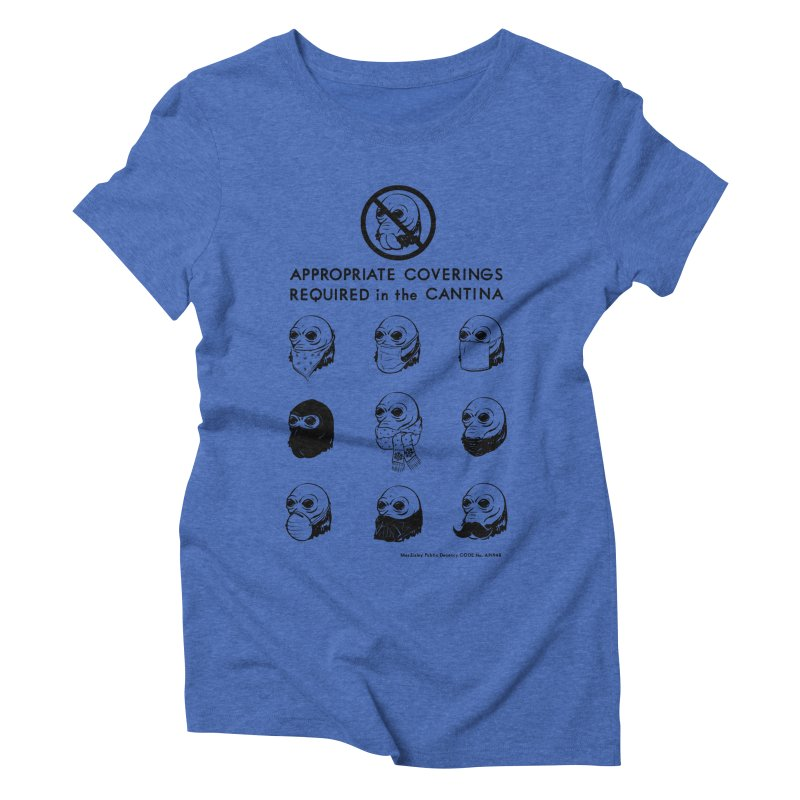 Cantina Rules Women's Triblend T-shirt by Andy Pitts Artist Shop