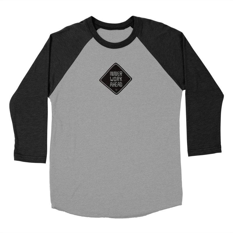 Inner Work Ahead Women's Baseball Triblend Longsleeve T-Shirt by No Agenda by Andy Rado