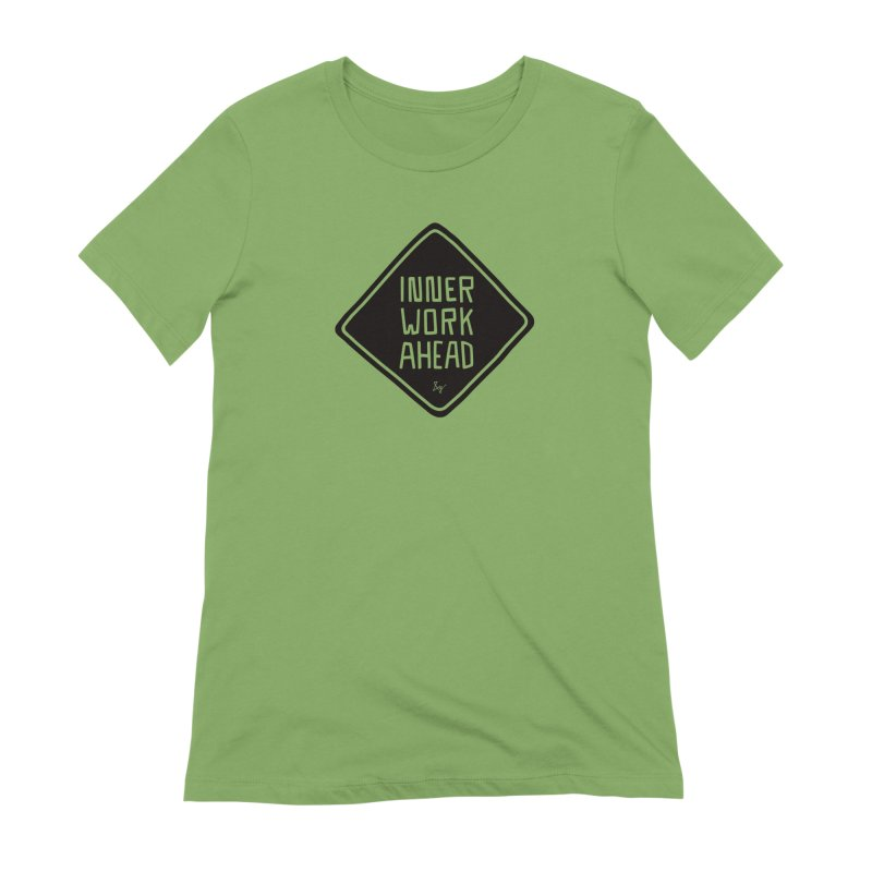 Inner Work Ahead Women's T-Shirt by &y | Andy Rado