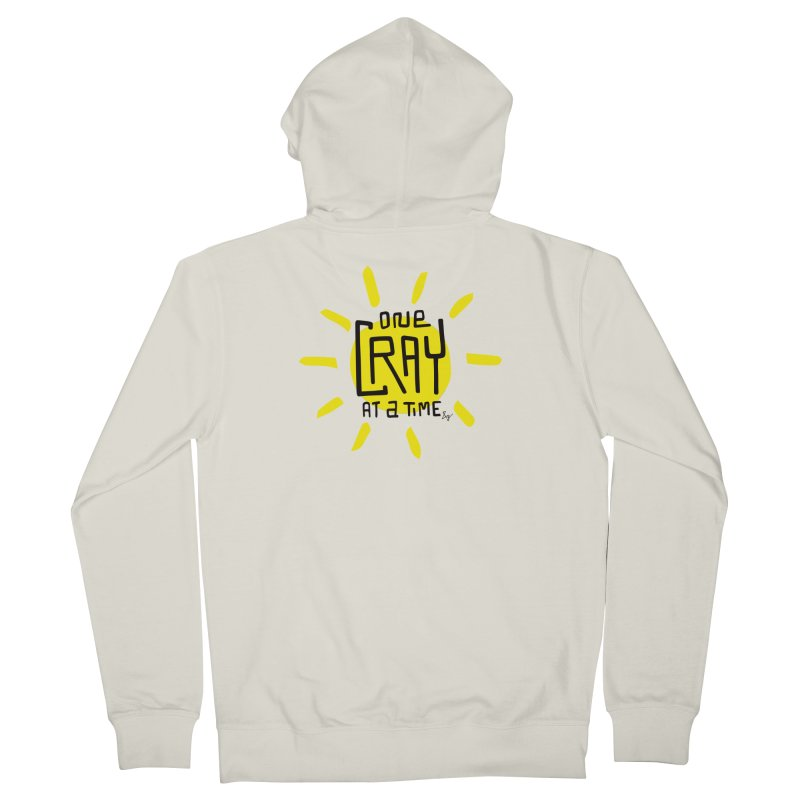 One Cray at a Time Women's French Terry Zip-Up Hoody by No Agenda by Andy Rado