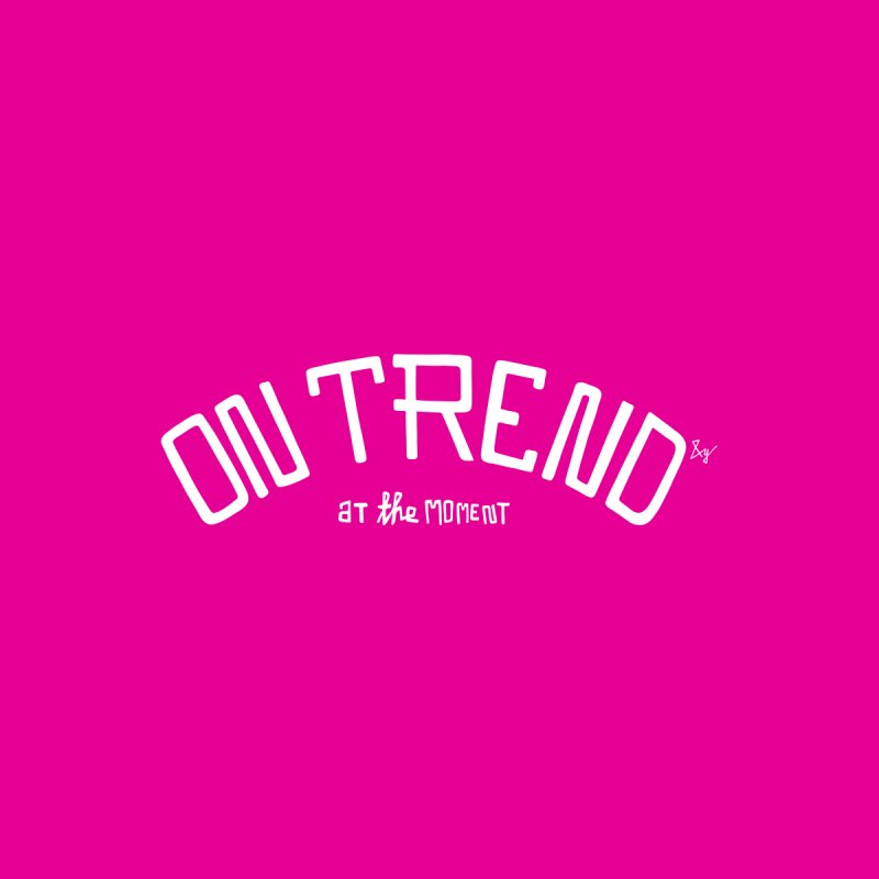 On Trend by No Agenda by Andy Rado