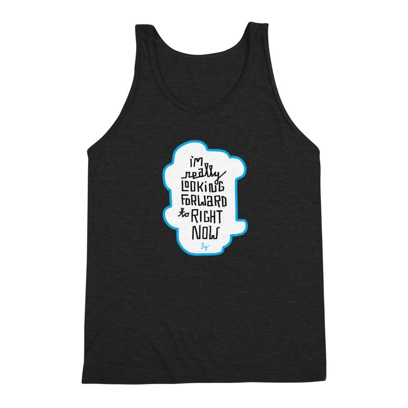 I'm Really Looking Forward to Right Now™ Men's Tank by &y | Andy Rado