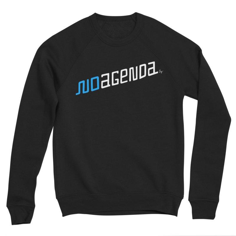 No Agenda Men's Sponge Fleece Sweatshirt by No Agenda by Andy Rado