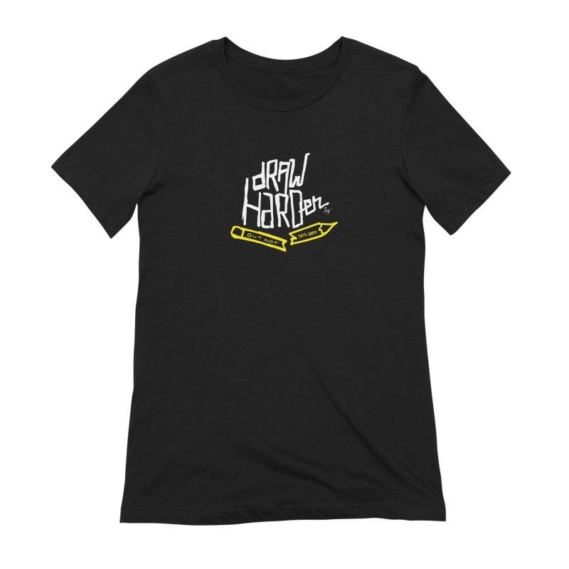 Draw Harder Women's Extra Soft T-Shirt by No Agenda by Andy Rado
