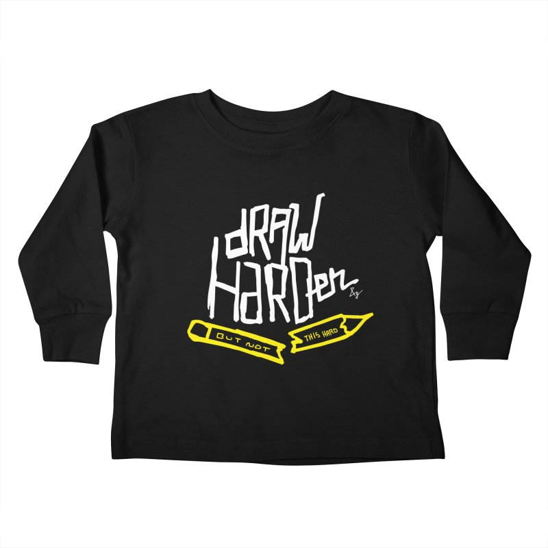 Draw Harder Kids Toddler Longsleeve T-Shirt by No Agenda by Andy Rado