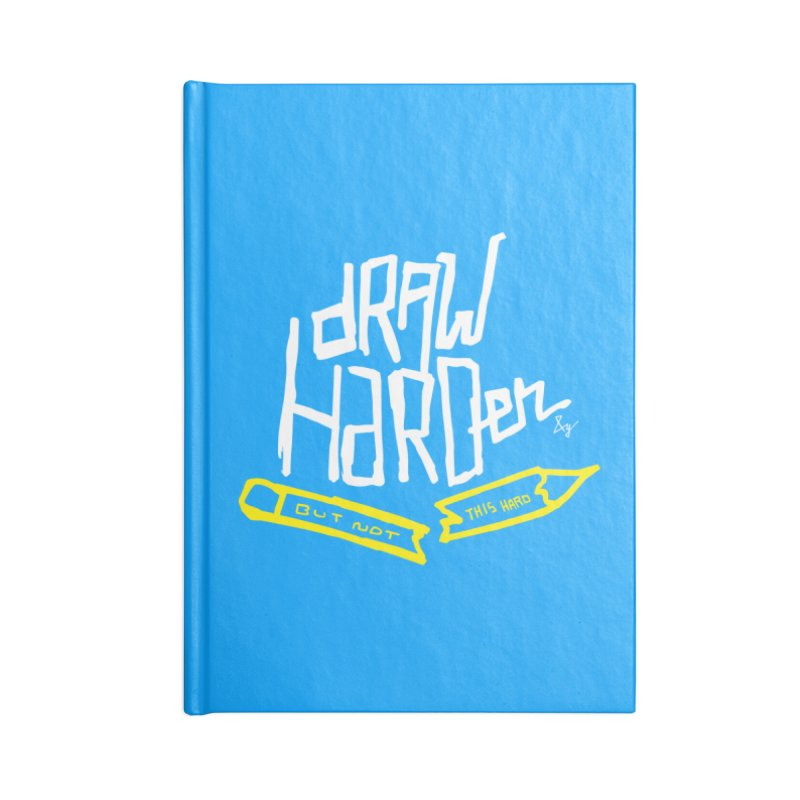 Draw Harder Accessories Notebook by No Agenda by Andy Rado
