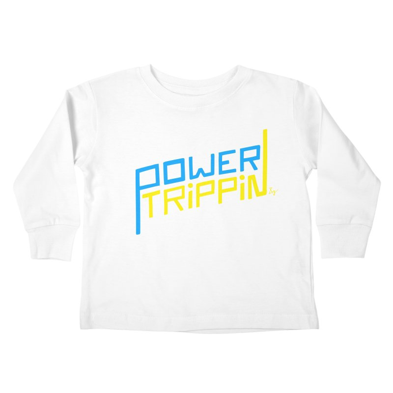 Power Trippin Kids Toddler Longsleeve T-Shirt by No Agenda by Andy Rado