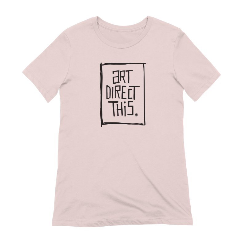 Art Direct This Women's Extra Soft T-Shirt by No Agenda by Andy Rado