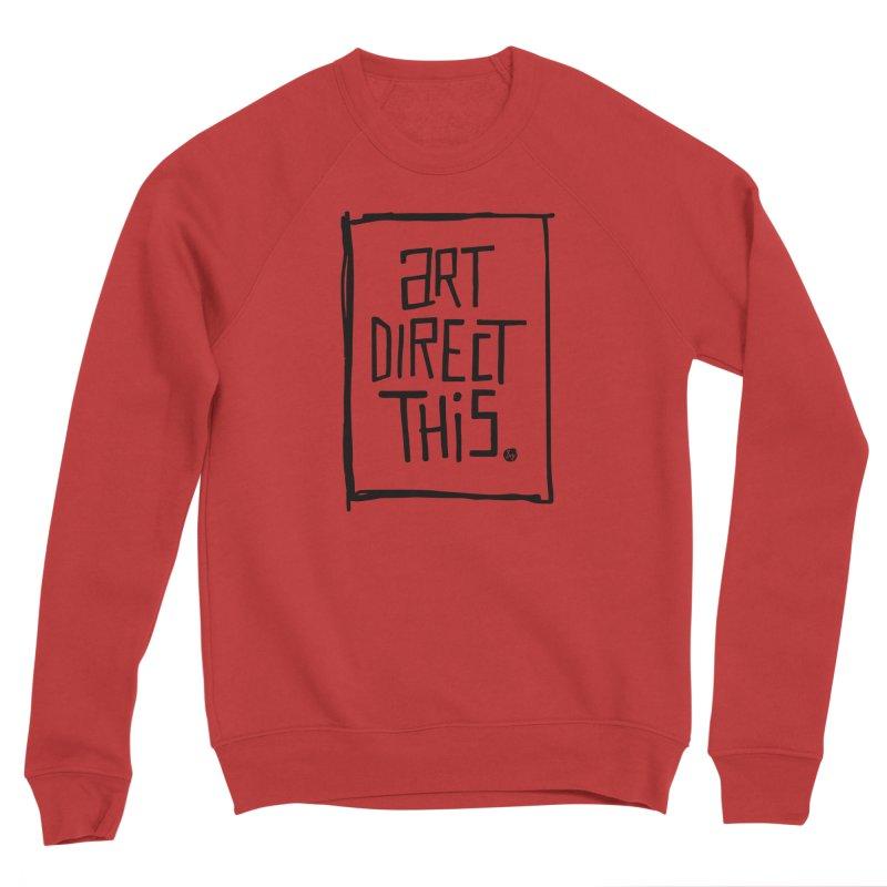 Art Direct This Women's Sponge Fleece Sweatshirt by No Agenda by Andy Rado