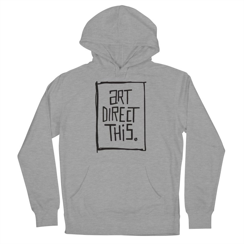 Art Direct This Women's French Terry Pullover Hoody by No Agenda by Andy Rado
