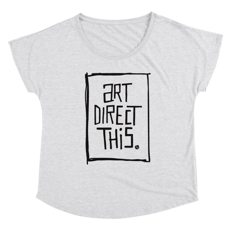 Art Direct This Women's Dolman Scoop Neck by No Agenda by Andy Rado