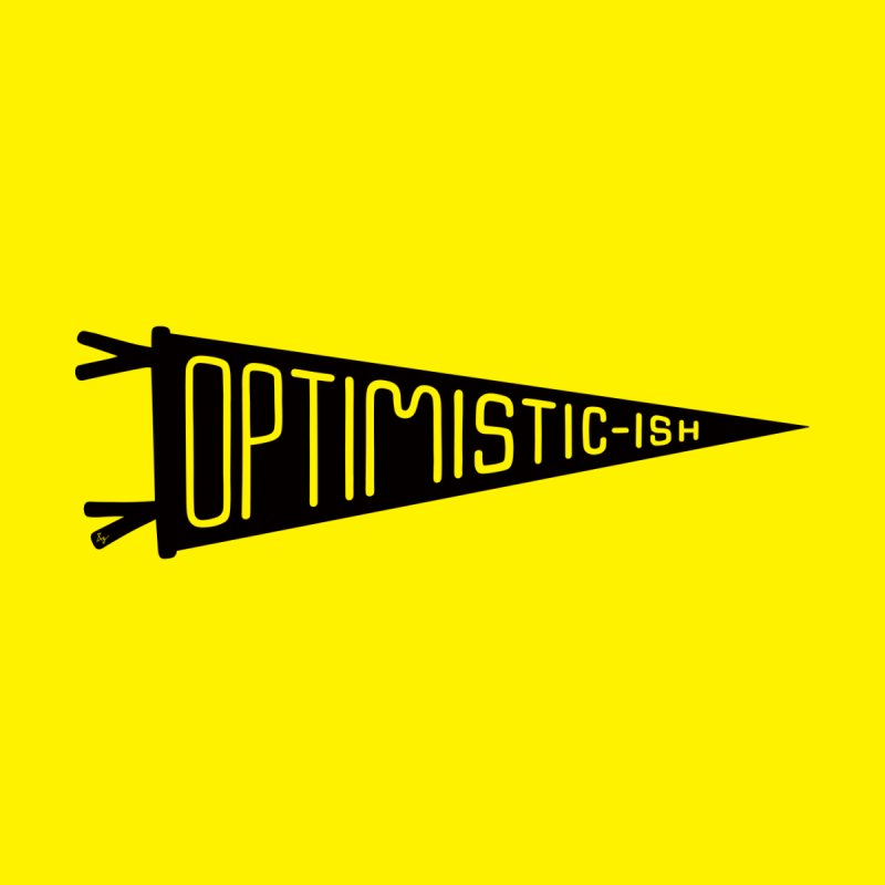 Optimistic-ish by No Agenda by Andy Rado