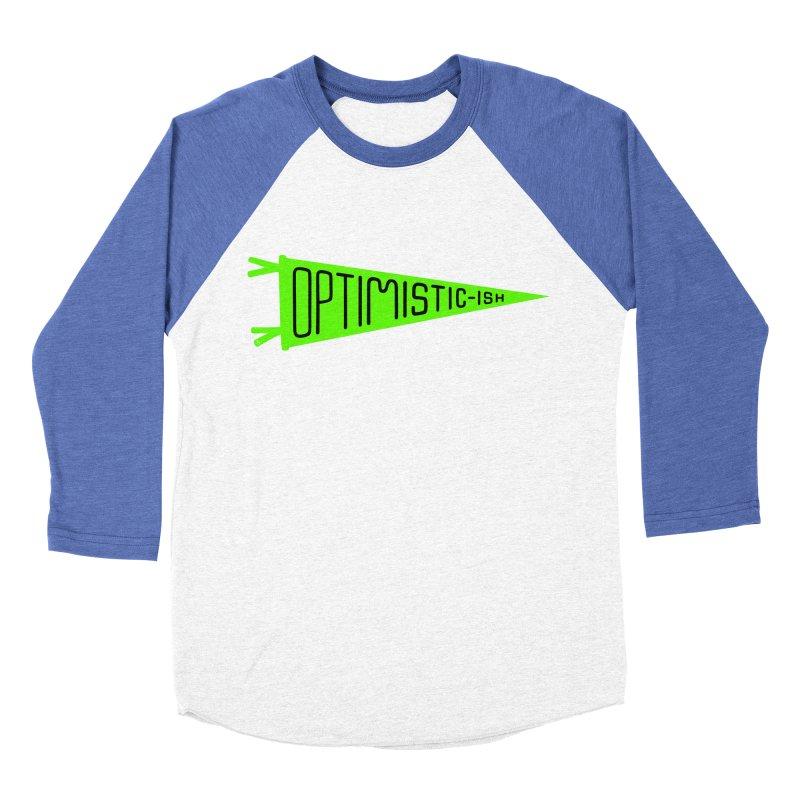 Optimistic-ish Women's Baseball Triblend Longsleeve T-Shirt by No Agenda by Andy Rado